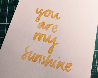 You Are My Sunshine quote print A5