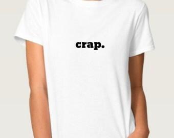crap. Soft White T.