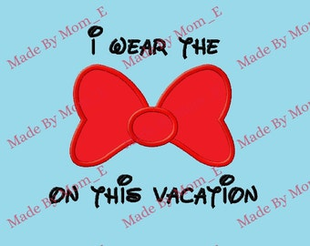Mrs Mouse - I wear the bow on this vacation applique