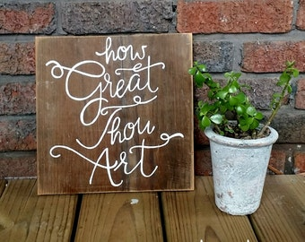 Hand Painted Wooden Sign How Great Thou Art