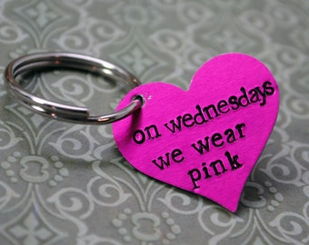 On Wednesdays We Wear Pink - Hand Stamped . Pink Heart . Anodized Aluminum Keychain