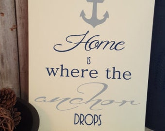 Home is where the anchor drops-military sign-maritime sign-navy-coast guard-fisheries