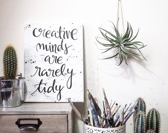 Creative minds are rarely tidy wall art - Canvas wall decor - Original canvas art - Hand painted wall hanging - Calligraphy art - Gift idea