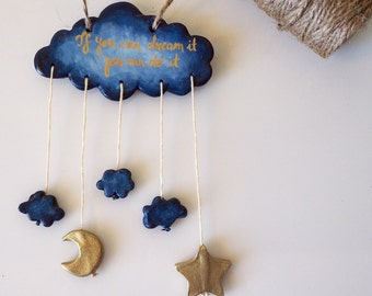 If you can dream it you can do it clay decoration -Clay cloud wall art with hanging moon and star -Hanging cloud ornament -Ceramic wall art