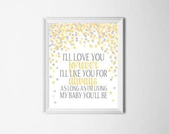 I'll Love You Forever I'll Like You For Always Quote Print Yellow Nursery Art Yellow Gray Nursery Decor Baby Nursery Printable Wall Art