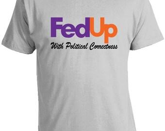 Libertarian Shirts - FedUp with Political Correctness T-Shirt - Free Speech Shirt