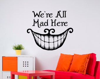 Alice In Wonderland Wall Decal Quote Weu0027re All Mad Here Cheshire Cat Smile  Quotes Part 82