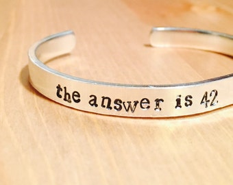 The Answer is 42 Inspired Hand Stamped Bangle Adjustable Cuff Aluminum Bracelet