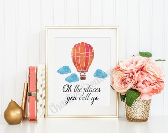 Oh the places you will go Wall Art Printable 8x10