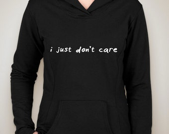 i just don't care hoodie sweatshirt