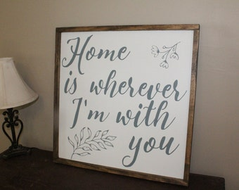 Home is Wherever I'm with You Hand Painted Sign part of Home Collection Signs, Framed Sign, Distressed Wood Sign, Housewarming Gift, Wedding