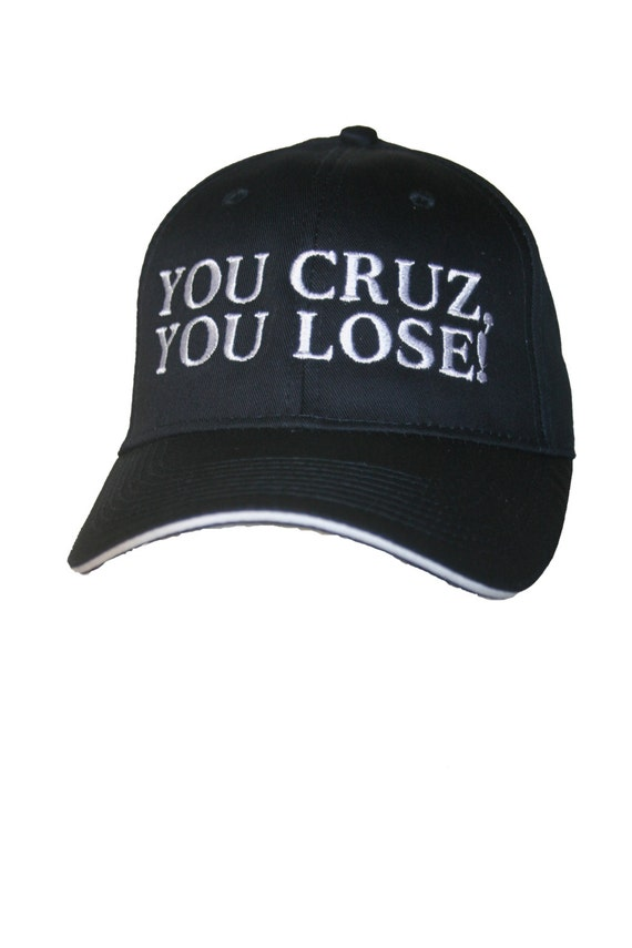 You Cruz, You Lose! - Ball Cap (Available in Various Color Combos)