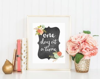 Printable Art One day at a time art print Typography art print Nursery decor Nursery art print Home Decor quote Inspirational quote wall art