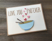 Love You Pho'ever For Her or Him (First Paper Anniversary, Valentine's Day)