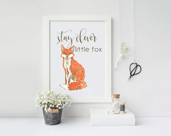 Printable Nursery Quote Stay Clever Little Fox Inspirational 8x10 Printable Woodland Artwork Instant Download Art Print Nursery Decor
