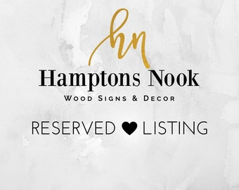 Reserved Wedding Listing - Love Story Wood Sign