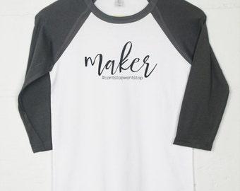 Maker Baseball Tee // Maker (#CantStopWontStop) Baseball T-Shirt // Maker Life Tee // Crafty Woman Tee // Creative Entrepreneur Tee