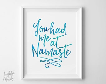 You had me at namaste, yoga art print, gift for yogi, yoga room decor, yoga quote, typography art, blue, INSTANT DOWNLOAD