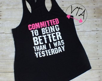 Womens Workout Tank Top, Committed, Womens Inspiration Clothing, Fitness Tank,  Womens Gym Tank Top