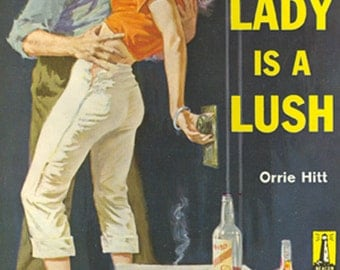 pulp art print The Lady is a Lush —  vintage pulp paperback cover repro