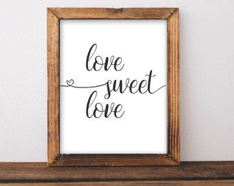 Love Printable Wall Art, Love Sweet Love printable art Home art Home decor bedroom decor gallery wall home poster printable quote love quote