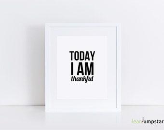 Thankful Print, Today I am Thankful, Modern Wall Poster, Modern Minimalist Poster, Modern Minimalist, Gratitude Quote, Printable Wall Art