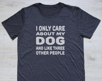 I only care about my dog and like three people tee t-shirt shirt adult unisex soft tri-blend animal dog lover tee heather dark gray
