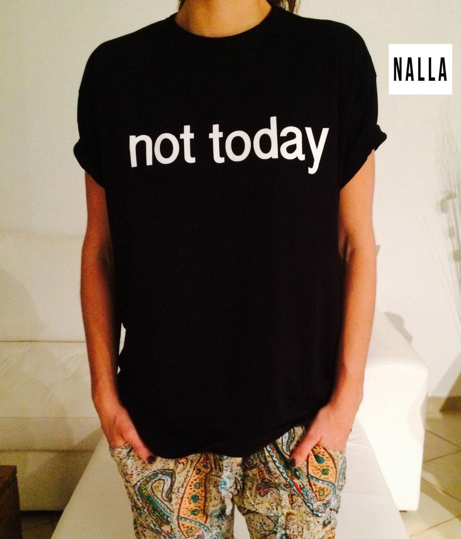 Euro Size T Shirt Cute Design Women Tshirts Fitness Ladies: Not Today Tshirt Black Fashion Funny Slogan Womens By