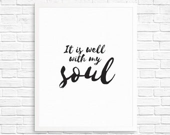 It is well with my soul print, Wall Art, Printable, Hymn Quotes, Black and White, Scripture