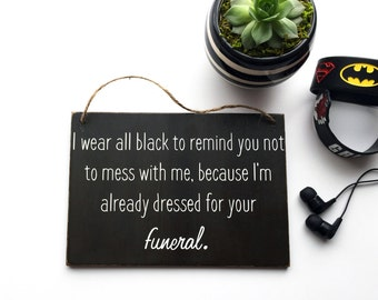 Funny wooden signs | Black | Wooden Signs | Sarcastic quote