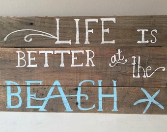 Life is Better at the Beach Wood Sign - Coatal Decor Handpainted Wood Sign