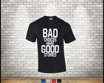bad choices make good stories t-shirt, adult shirts,women shirt,men shirt,plus size workout,5x shirts,graphic tees for women plus size 8