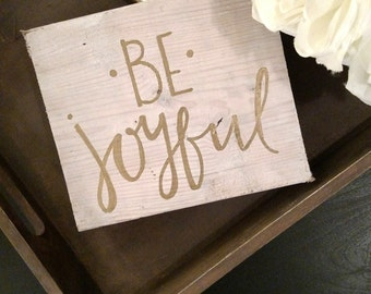 Be Joyful- wood sign
