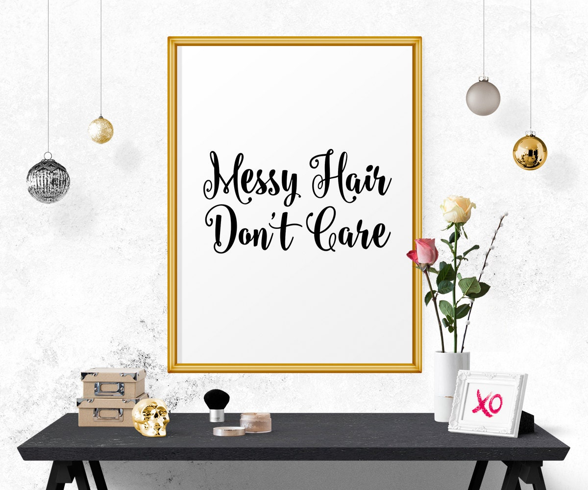 Messy Walls But I Like It: Printable Wall Art Messy Hair Don't Care Bathroom Print