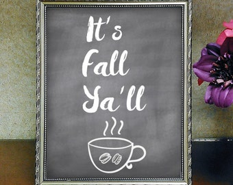 It's Fall Ya'll,Autumn Quote Printable Wall Art Home Decor, Fall Art, Seasonal Home Décor, Seasons Changing, Halloween Decor
