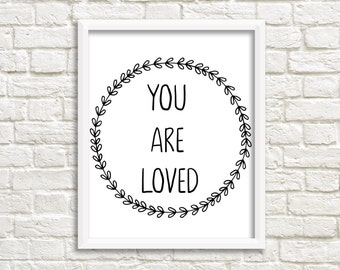 You are loved sign, nursery decor, love print, printable nursery art, digital art, black and white, nursery printable wall art, kids decor