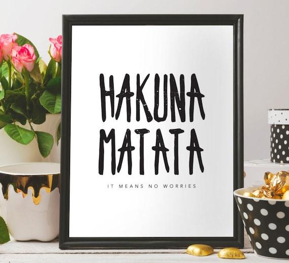 Hakuna Matata print Hakuna Matata quote by ...