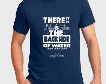 Disney Shirts There it is Ladies and Gentlemen, the Backside of Water Jungle Cruise Shirt Disneyland Tee Disneyland Shirt Disney World Shirt