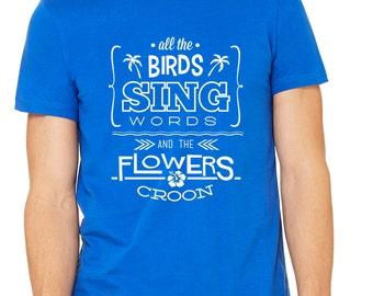 "Disney Shirts Tiki Room Shirt ""All the birds sing words and the flowers croon"" Disneyland Shirt Disney World Shirt Attraction Shirt"
