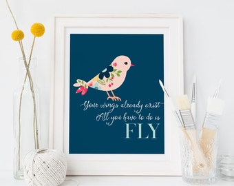"""Your wings already exist...fly 