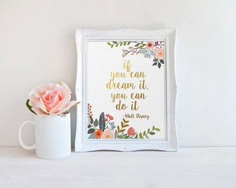 Inspirational Quote, If You Can dream It, You Can do It, Walt Disney Quote, Gold Letter Print, Home Decor, House Gold Print, Print Floral