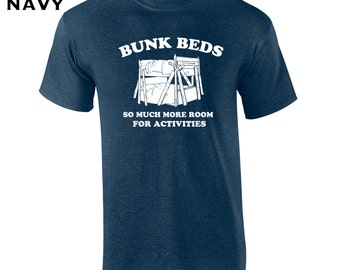 Bunk Beds funny step movie more room for activities quote brothers college party costume - Apparel Clothing - Mens T-shirt - 069