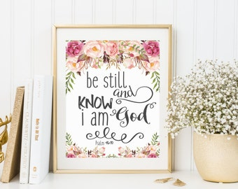 INSTANT DOWNLOAD, Be Still and Know I am God Bible Quote Nursery Room Bible Quote Floral Biblical Print Scripture Be Still Psalm 46