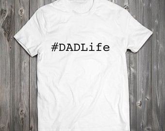 Funny #DADLife T-Shirt - Dad T-Shirt Fathers Day Best Dad Ever RO031