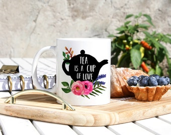 Tea Lover Mug - Tea Cup - A Cup Of Love - Green Tea Mug - Black Tea Cup - Tea Break Mug - Tea Cups - Tea Mug - Tea Lover Gifts - Teacup