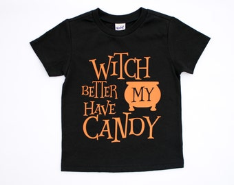 witch better have my candy, toddler halloween shirt, girl halloween tee, trendy halloween shirt, boy halloween tshirt, funny halloween
