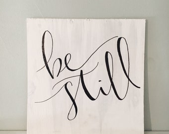 Be Still Hand-Lettered Wood Sign