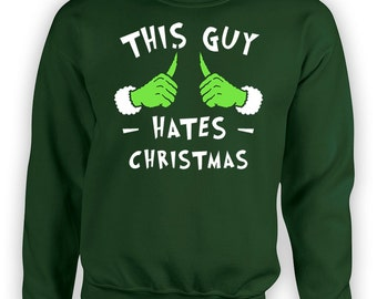 Funny Christmas Sweatshirt This Guy Hates Christmas Jumper Gift Ideas For Men Holiday Pullover Xmas Present For Him X-Mas Hoodie TGW-608