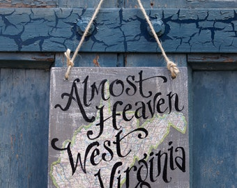 Almost Heaven West Virginia Map Sign - fathers day - globe - WVU - Country roads - travel