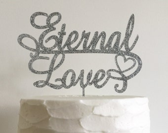 Eternal Love Acrylic Wedding Cake Topper - Wedding, Bridal Shower- Silver Glitter